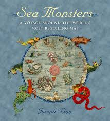 sea monsters a voyage around the world s most beguiling map nigg