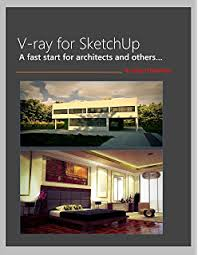 vray sketchup tutorial lynda photographic rendering with vray for sketchup ebook brian bradley