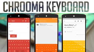 keyboard pro apk chrooma keyboard emoji pro apk available