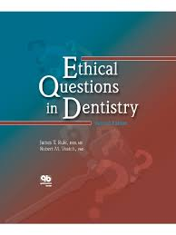 ethical questions in dentistry medical ethics dentistry
