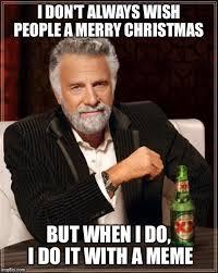 Merry Xmas Meme - a very interesting merry christmas imgflip