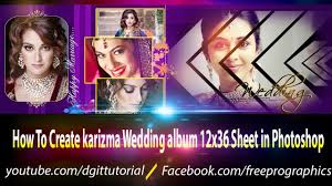create wedding album how to create karizma wedding album 12x36 sheet in photoshop