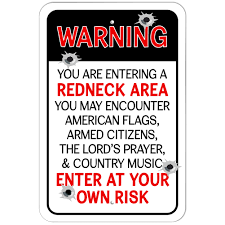 Redneck Flags Plastic Sign Warning You Are Entering A Redneck Area Enter At Your