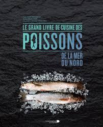cuisine du nord de la le grand livre de cuisine des poissons de la mer du nord
