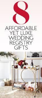 wedding registry gifts affordable luxury wedding registry items instyle