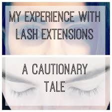 my experience with lash extensions a cautionary tale