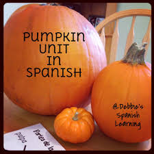 pumpkin unit teaching spanish pinterest spanish language