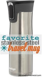 my favorite stainless steel travel mug yankee homestead