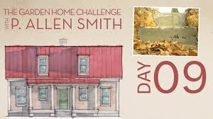 footings foundation and rain day 9 the garden home challenge with p allen smith