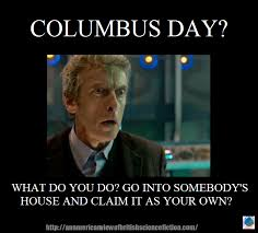 Christopher Columbus Memes - the monday meme columbus day arcadia pod