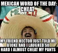 Funny Racist Mexican Memes - mexican jokes huge collection of funny mexican jokes