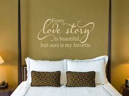 Master Bedroom Wall Decor by Every Love Story Is Beautiful Love Wall Decal Master Bedroom