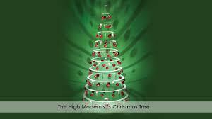 the high modernist u0027s christmas tree youtube