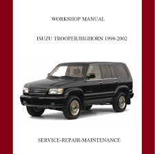 new isuzu trooper bighorn 1998 1999 2000 2001 2002 service repair