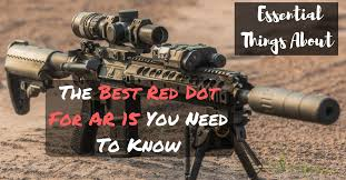hunting lights for ar 15 essential things about the best red dot for ar 15 you need to know