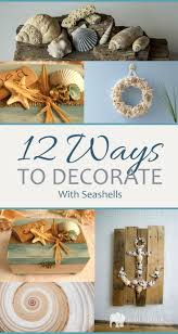 How To Decorate A Brand New Home by Best 25 Seashell Decorations Ideas On Pinterest Seashell Crafts