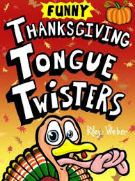 thanksgiving tongue twisters for by weber