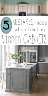 easiest way to paint kitchen cabinets 5 mistakes make when painting kitchen cabinets