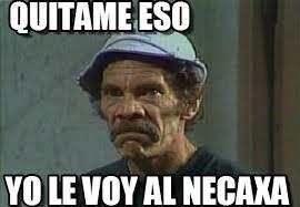 Meme Don Ramon - quitame eso don ramon enojado meme on memegen