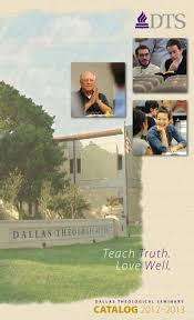 dts catalog 2012 2013 by dallas theological seminary issuu