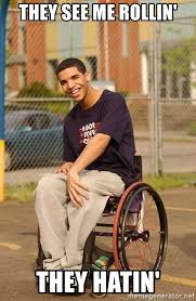 They See Me Rollin Meme - they see me rollin they hatin drake wheelchair meme generator