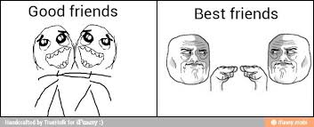 Good Friends Meme - good friends vs best friends 2 meme by truehulk62 memedroid