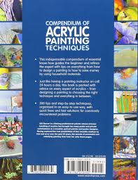 compendium of acrylic painting techniques 300 tips techniques
