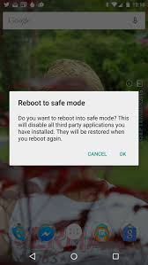 reboot android into safe mode for easy malware removal