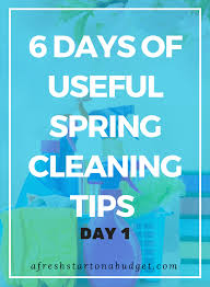 cleaning tips 6 days of useful spring cleaning tips series day 1 a fresh start