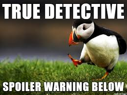 True Detective Season 2 Meme - my opinion on true detective season 2 meme on imgur