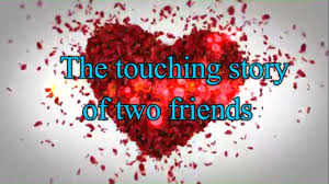 friendship heart heart touching friendship story to make you cry