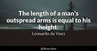 the length of a s outspread arms is equal to his height