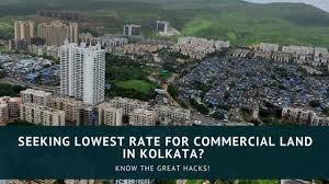 Seeking Kolkata Seeking Lowest Rate For Commercial Land In Kolkata The Great