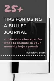 25 tips for using the bullet journal system life goals mag