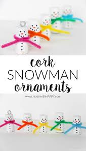 cork snowman ornaments made with happy