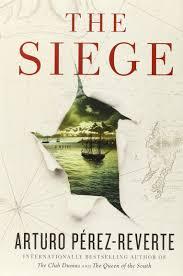 siege a amazon com the siege a novel 9781400069682 arturo perez reverte