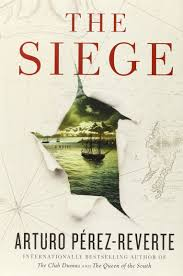 siege a the siege a novel amazon ca arturo perez reverte frank wynne