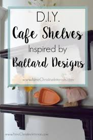 how to make the popular ballard design cafe shelves for way less