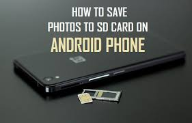sd card android how to save photos to sd card on android phone