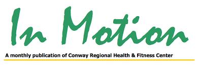 Banister Lieblong Clinic Newsletter Conway Regional Health U0026 Fitness Center
