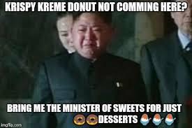 Krispy Kreme Memes - kim jong un sad meme imgflip