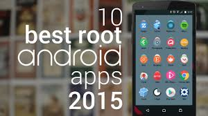 rooted apps for android top 10 best root apps for android 2015