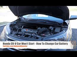 honda car battery honda cr v car won t start how to change car battery