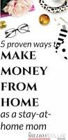 Ideas To Make Money From Home 965 Best Side Hustles To Make Money Images On Pinterest Extra