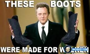 Christopher Walken Memes - these boots were made for walking christopher walken funny meme