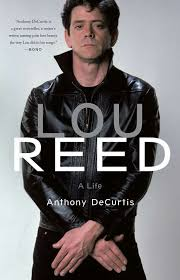 lou reed a life u0027 by anthony decurtis sfgate