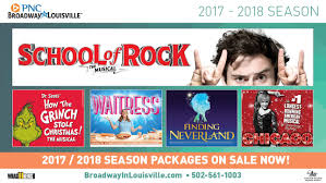pnc broadway in louisville announces 2017 2018 season packages on
