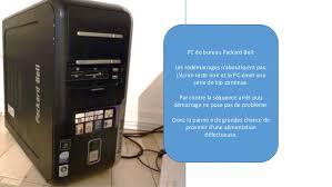 ordinateur de bureau packard bell redemarrage pc n aboutit pas ecran noir et bips bios