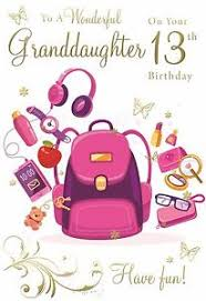 for a wonderful granddaughter on your 13th birthday happy birthday