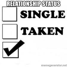 Single Relationship Memes - relationship status single taken checkbox meme generator